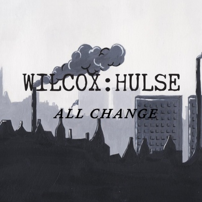 Wilcox:Hulse - All Change